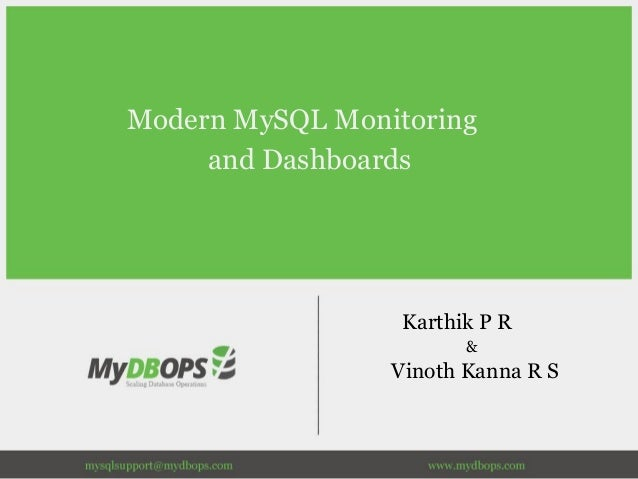 Modern MySQL Monitoring and Dashboards Karthik P R & Vinoth Kanna R S
