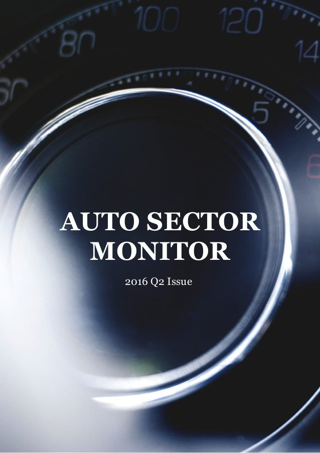 Page of1 21 AUTO SECTOR MONITOR 2016 Q2 Issue