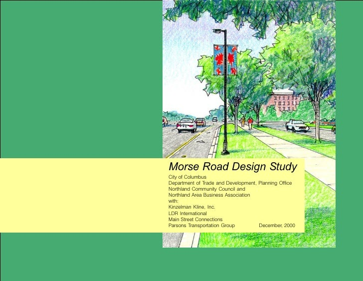 Morse Road Design Study City of Columbus Department of Trade and Development, Planning Office Northland Community Council ...