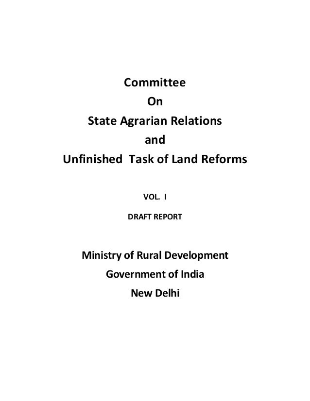 CommitteeOnState Agrarian RelationsandUnfinished Task of Land ReformsVOL. IDRAFT REPORTMinistry of Rural DevelopmentGovern...