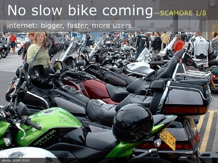 No slow bike coming—SCAMORE 1/8   internet: bigger, faster, more users     photo: ©GM 2010