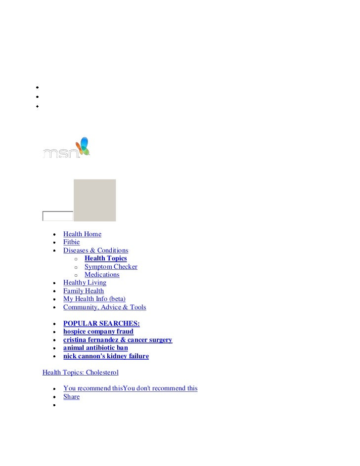More Hotmail MessengerBingMake MSN your home pageSign outHEALTHHealth|Web       Health Home       Fitbie       Diseases & ...