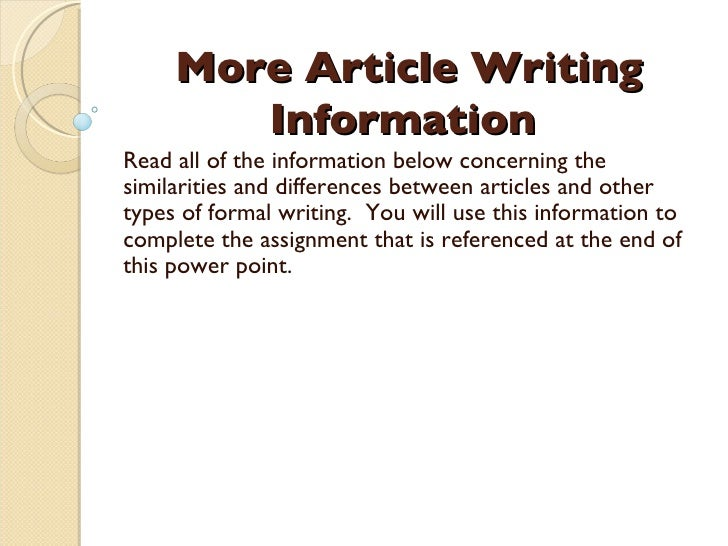 More Article Writing Information  Read all of the information below concerning the similarities and differences between ar...