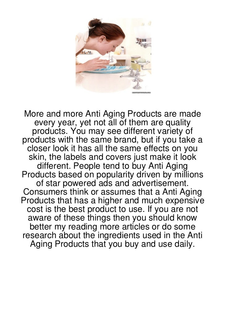 More and more Anti Aging Products are made   every year, yet not all of them are quality   products. You may see different...
