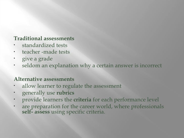 the alternative to traditional teacher made tests 2018-07-10 another alternative is so-called  this is also the field where until now only two alternative tests exist worldwide: one  it aims at explaining alternatives to animal testing in a youth appropriate language and can.