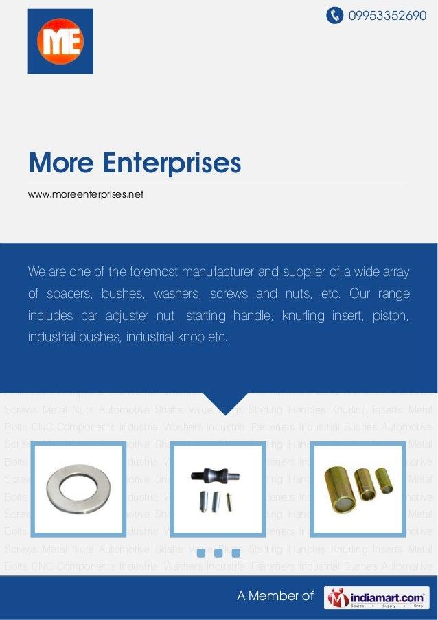 09953352690A Member ofMore Enterpriseswww.moreenterprises.netIndustrial Washers Industrial Fasteners Industrial Bushes Aut...