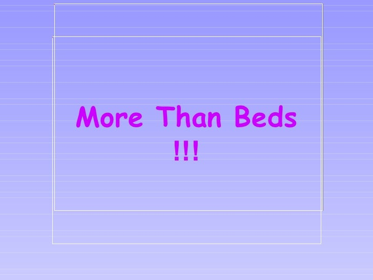 More Than Beds !!!