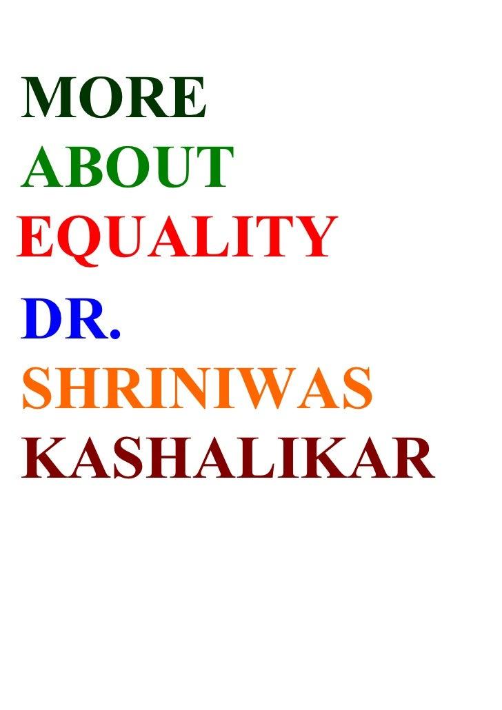 MORE ABOUT EQUALITY DR. SHRINIWAS KASHALIKAR