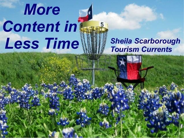 @SheilaS@TourismCurrentsMoreContent inLess Time Sheila ScarboroughTourism Currents
