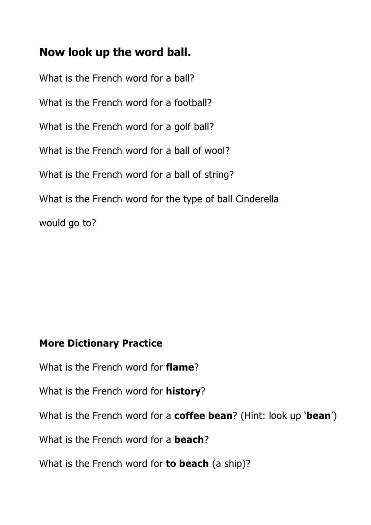 Now look up the word ball.  What is the French word for a ball?  What is the French word for a football?  What is the Fren...