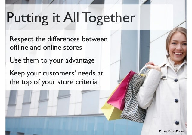 differences between offline and online businesses Business owners are finding they can reach more and more qualified customers over the internet compared to traditional offline marketing by south florida businesses' sell online if you are interested in finding president of the south florida chapter of women in ecommerce.