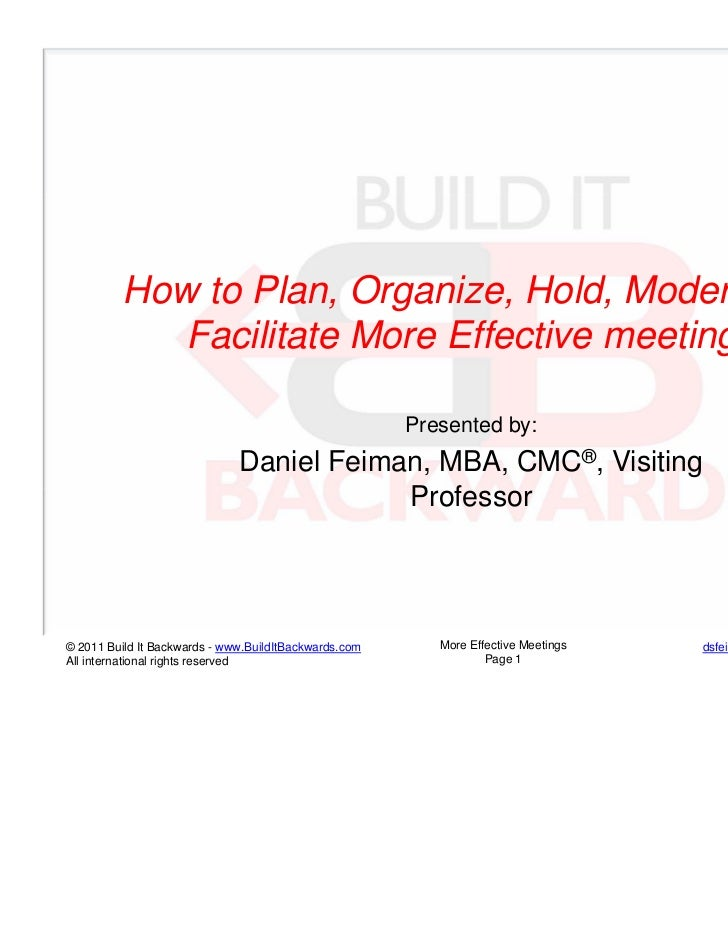 How to Plan, Organize, Hold, Moderate &            Facilitate More Effective meetings                                     ...