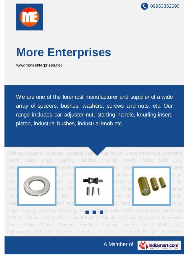 09953352690        More Enterprises        www.moreenterprises.netIndustrial Washers Industrial Fasteners Industrial Bushe...