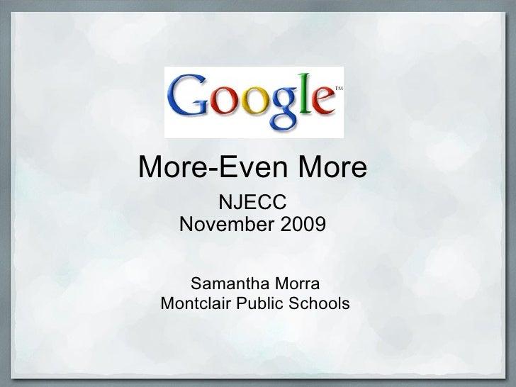 More-Even More NJECC November 2009 Samantha Morra Montclair Public Schools