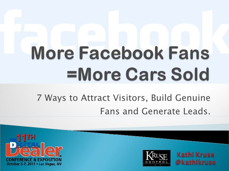 7 Ways to Attract Visitors, Build Genuine Fans and Generate Leads.