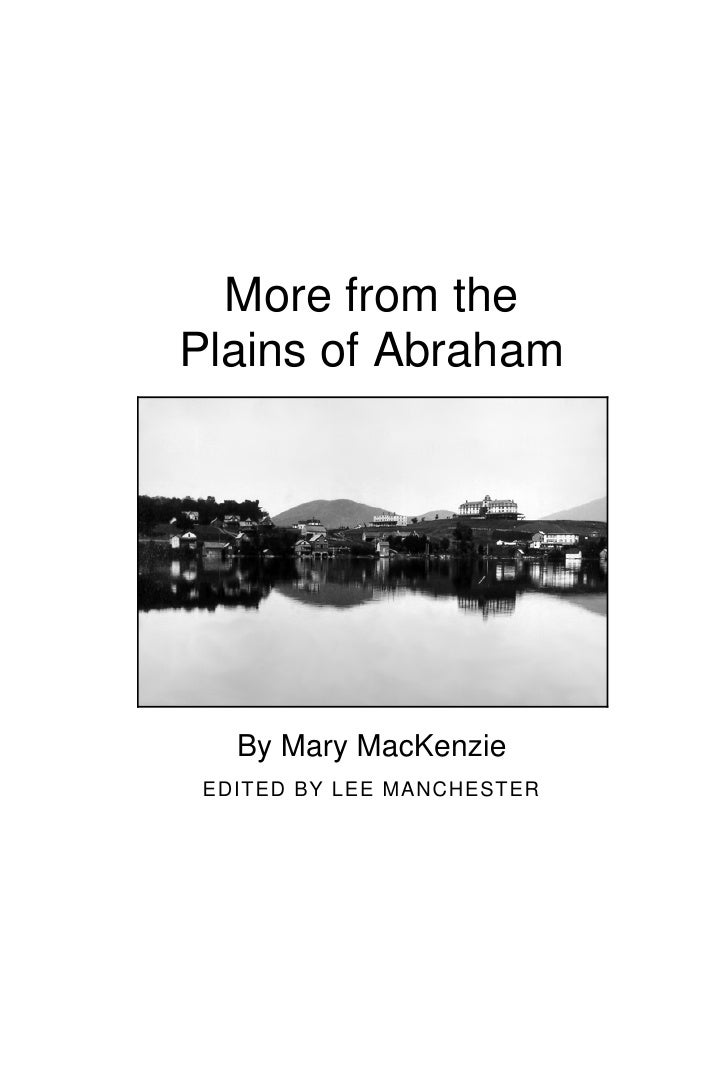 More from the Plains of Abraham        By Mary MacKenzie  EDITED BY LEE MANCHESTER