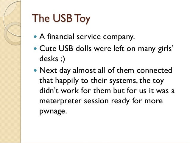 The USB Toy A financial service company. Cute USB dolls were left on many girls'  desks ;) Next day almost all of them ...