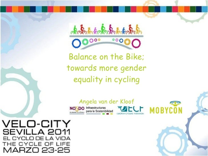 Balance on the Bike; towards more gender equality in cycling Angela van der Kloof