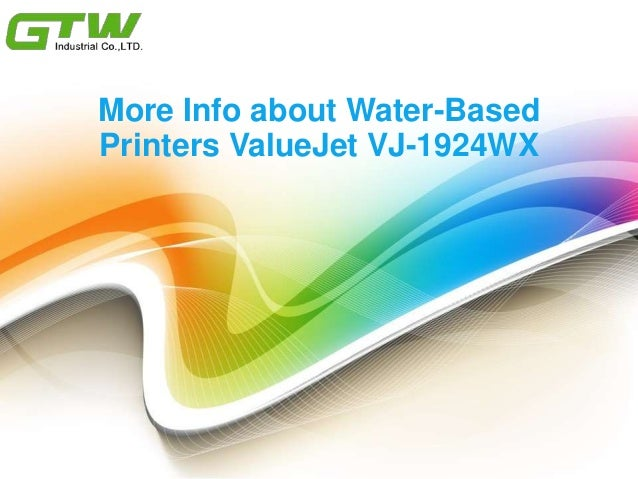 More Info about Water-Based Printers ValueJet VJ-1924WX