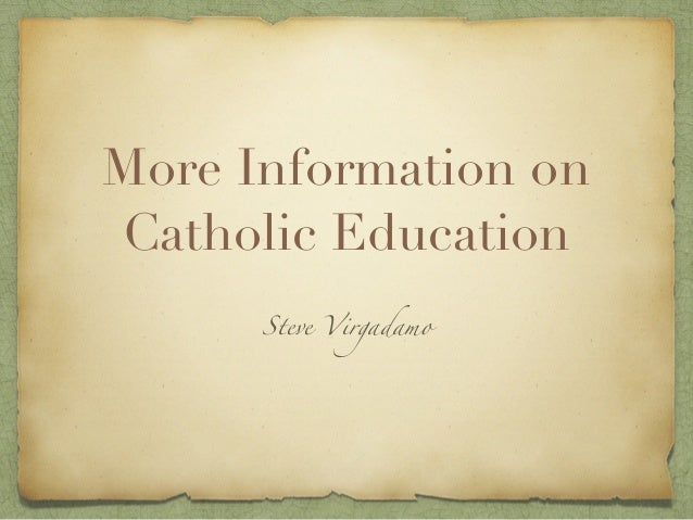 More Information on Catholic Education Steve Virgadamo