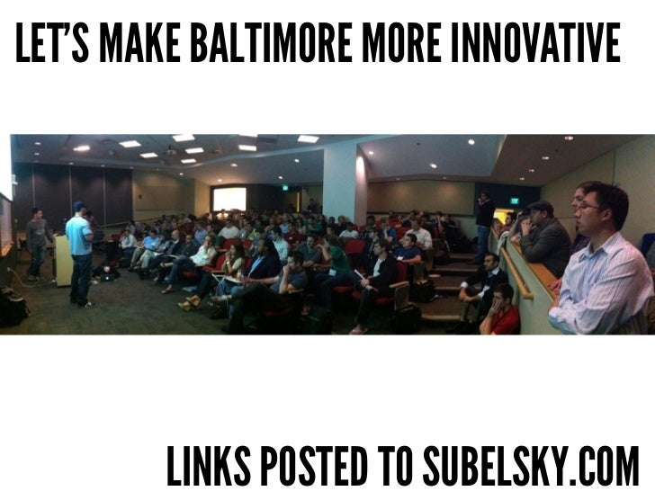 LET'S MAKE BALTIMORE MORE INNOVATIVE        LINKS POSTED TO SUBELSKY.COM