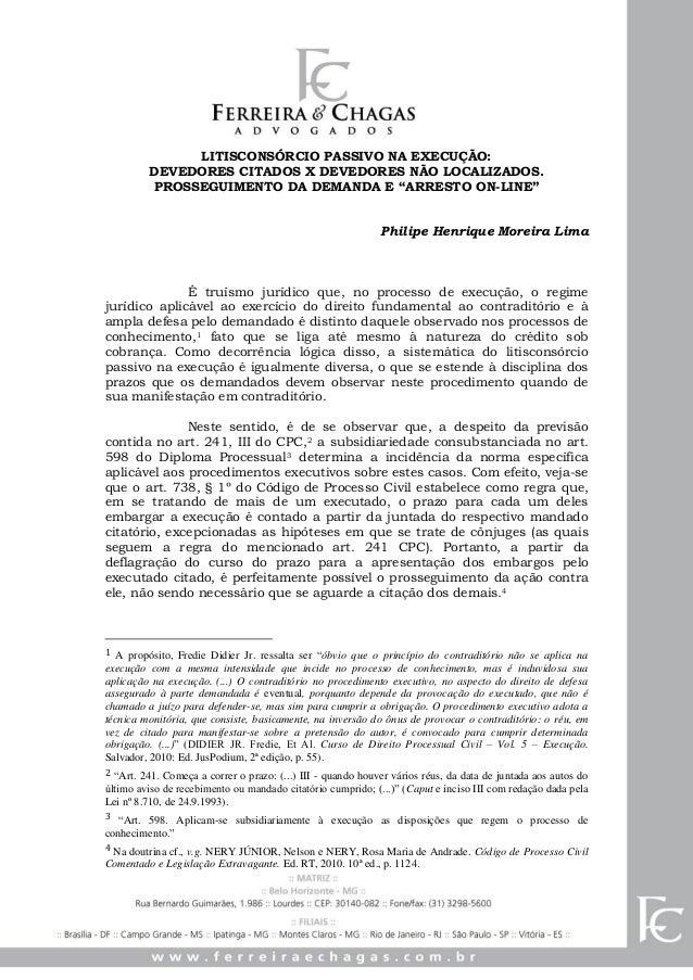 """LITISCONSÓRCIO PASSIVO NA EXECUÇÃO: DEVEDORES CITADOS X DEVEDORES NÃO LOCALIZADOS. PROSSEGUIMENTO DA DEMANDA E """"ARRESTO ON..."""