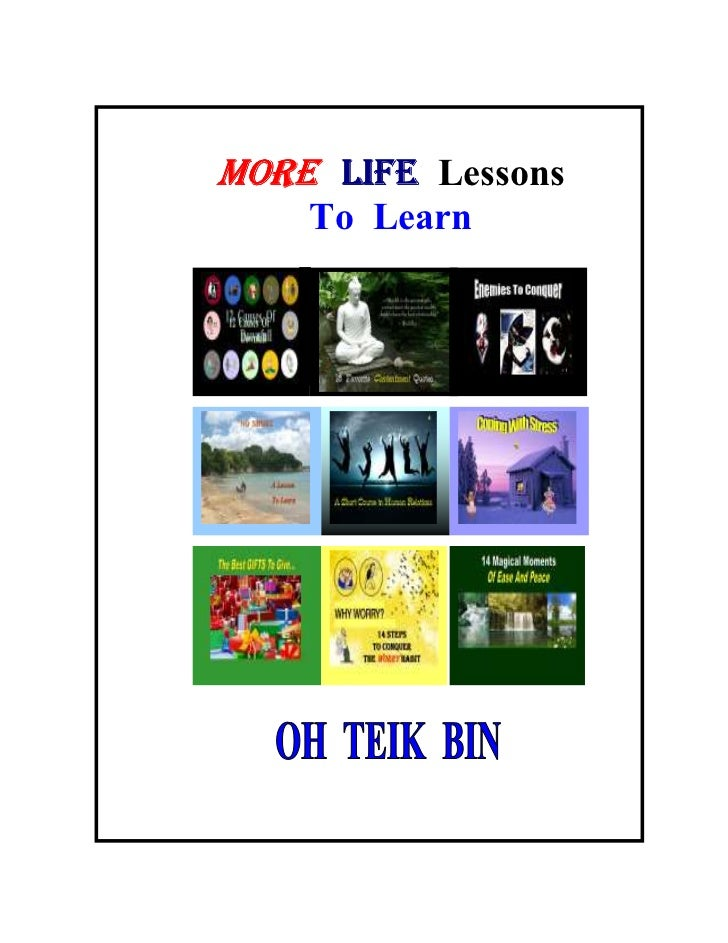 More Life Lessons to Learn ...Oh Teik Bin