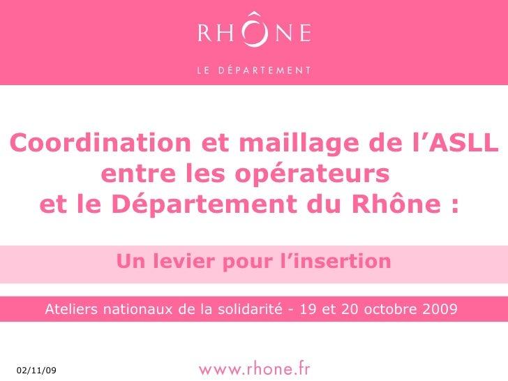 Coordination et maillage de l'ASLL entre les opérateurs  et le Département du Rhône :  Un levier pour l'insertion