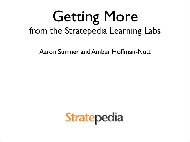Getting More from the Stratepedia Learning Labs    Aaron Sumner and Amber Hoffman-Nutt