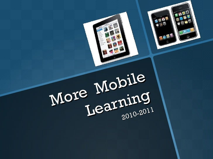 More  Mobile Learning 2010-2011