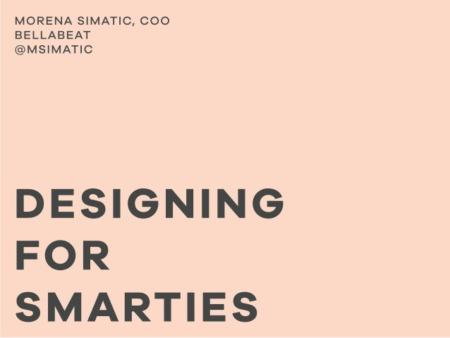 Designing For Smarties