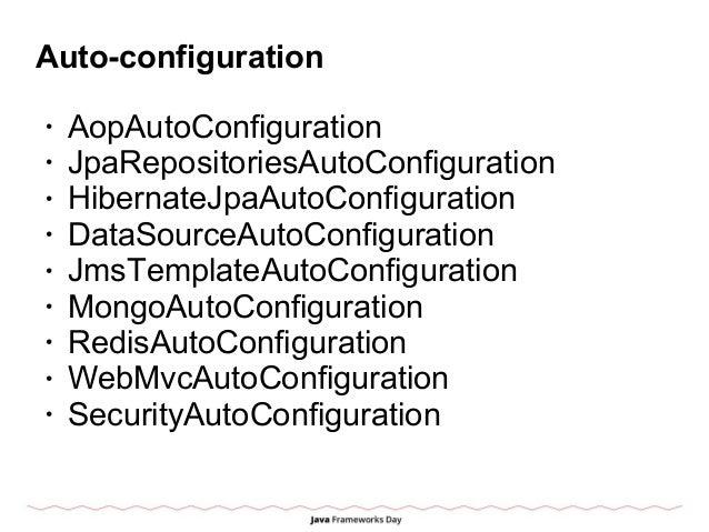 Auto-configuration • AopAutoConfiguration • JpaRepositoriesAutoConfiguration • HibernateJpaAutoConfiguration • DataSourceA...
