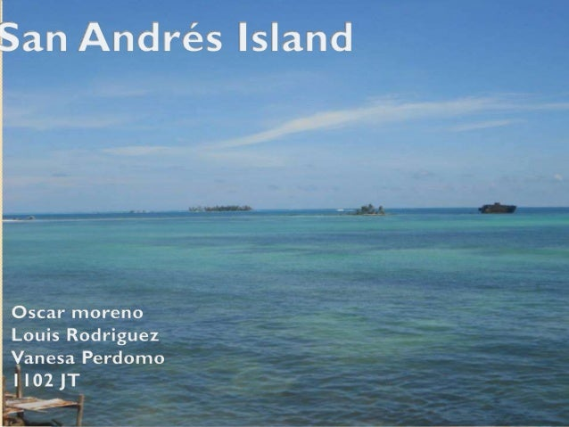 San Andrés Island In San Andres Island there is a prevalence of Sunny days, during the second half of the year , it could ...