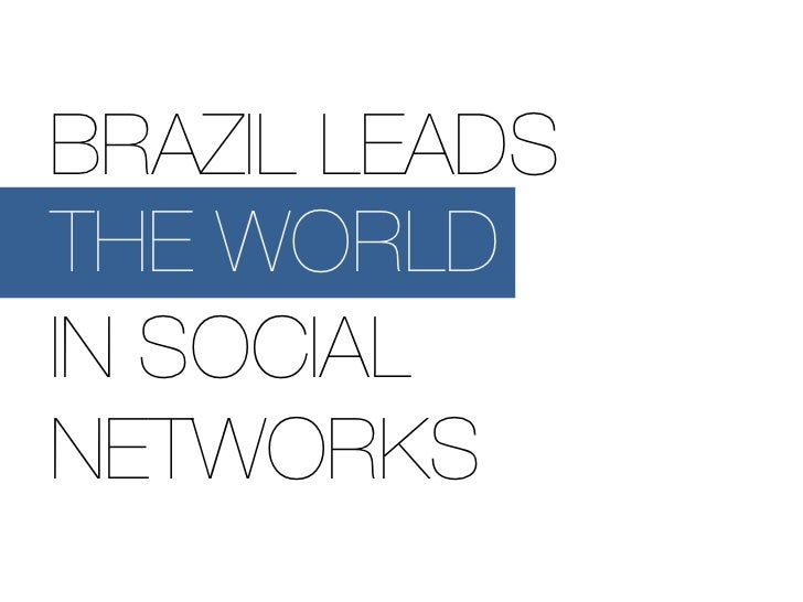 BRAZIL LEADS THE WORLD THEO PRESENCE IN SOCIAL NETWORKS