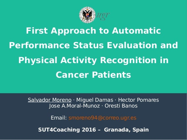 First Approach to Automatic Performance Status Evaluation and Physical Activity Recognition in Cancer Patients Salvador Mo...