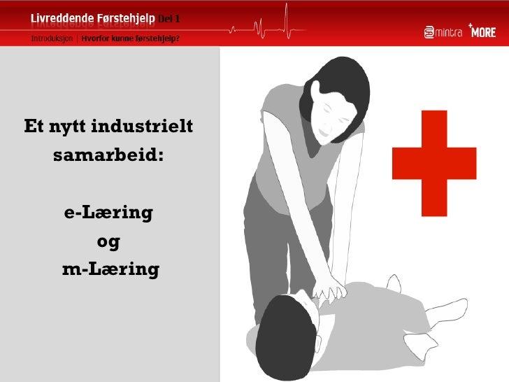Et nytt industrielt    samarbeid:      e-Læring        og     m-Læring
