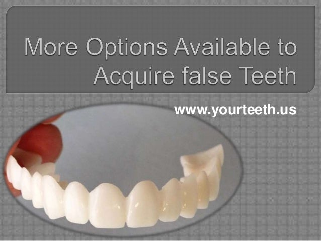More options available to acquire false teeth
