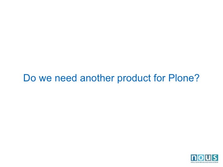 Do we need another product for Plone?