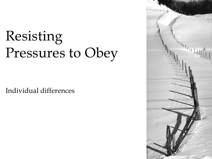 ResistingPressures to ObeyIndividual differences