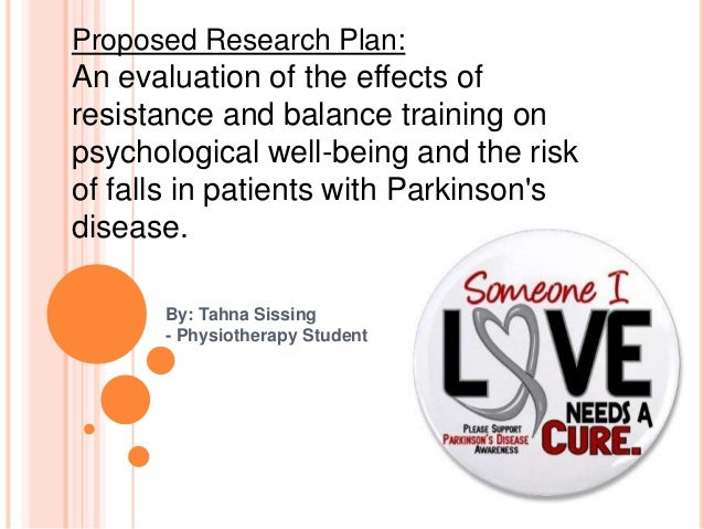 By: Tahna Sissing - Physiotherapy Student Proposed Research Plan: An evaluation of the effects of resistance and balance t...