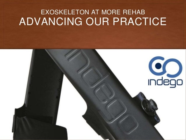 ADVANCING OUR PRACTICE EXOSKELETON AT MORE REHAB