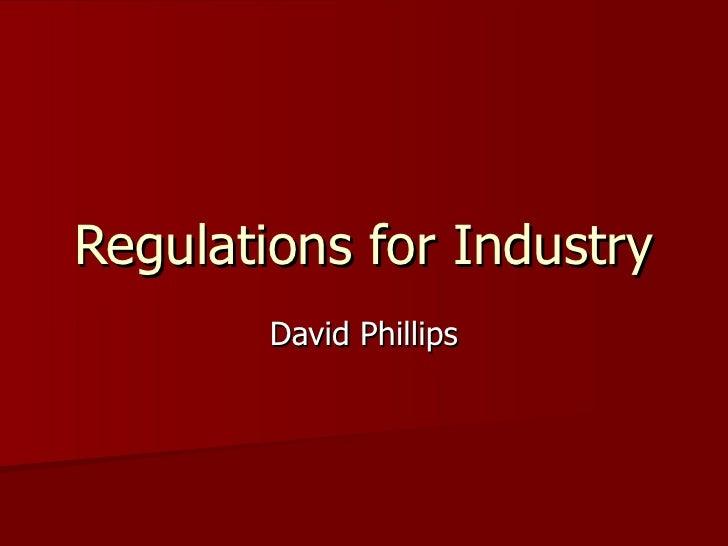 Regulations for Industry David Phillips