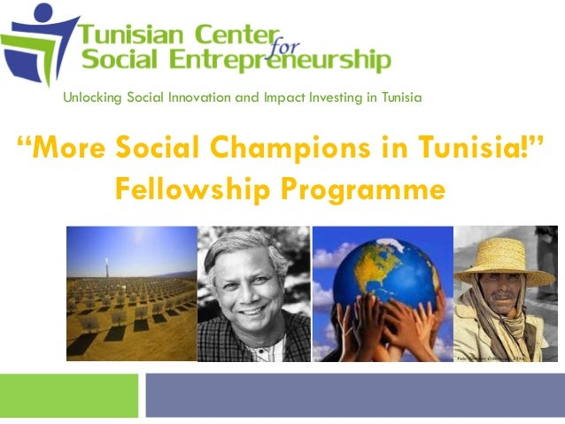 """Unlocking Social Innovation and Impact Investing in Tunisia  """"More Social Champions in Tunisia!"""" Fellowship Programme"""