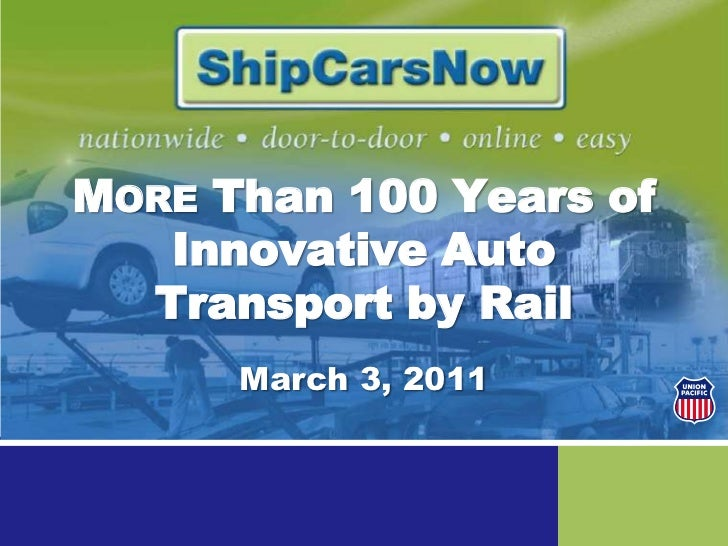 More Than 100 Years of Innovative Auto Transport by Rail <br />March 3, 2011<br />