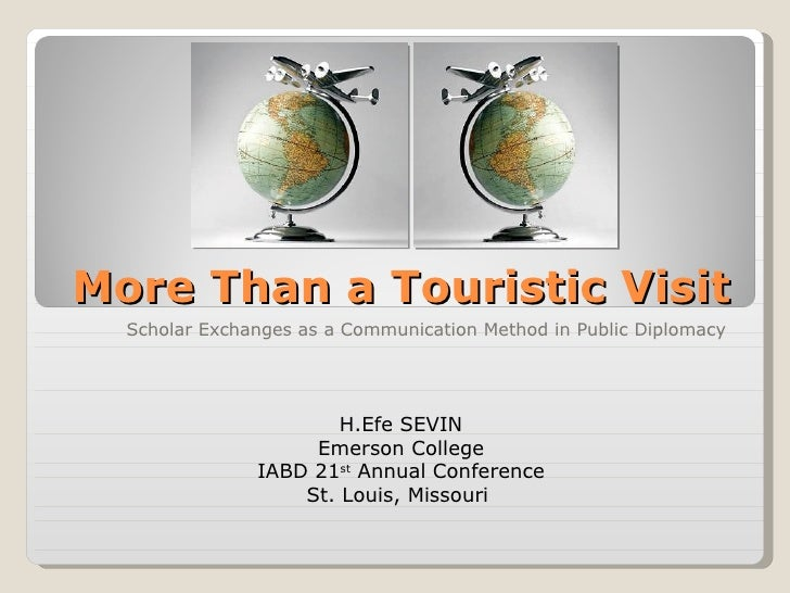 More Than a Touristic Visit   Scholar Exchanges as a Communication Method in Public Diplomacy                            H...