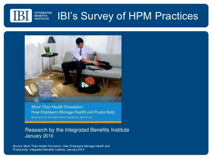 IBI's Survey of HPM Practices<br />Research by the Integrated Benefits Institute<br />January 2010<br />Source: More Than ...