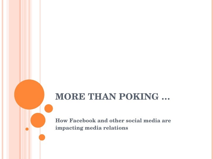MORE THAN POKING … How Facebook and other social media are impacting media relations