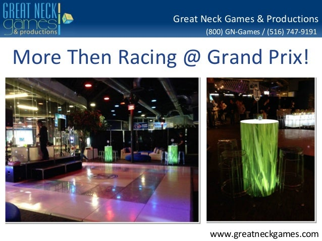 Great Neck Games & Productions (800) GN-Games / (516) 747-9191  More Then Racing @ Grand Prix!  www.greatneckgames.com