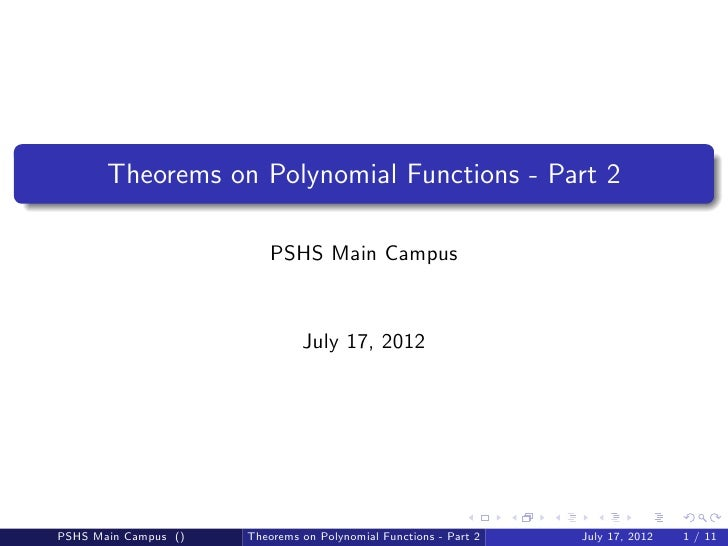 Theorems on Polynomial Functions - Part 2                          PSHS Main Campus                               July 17,...
