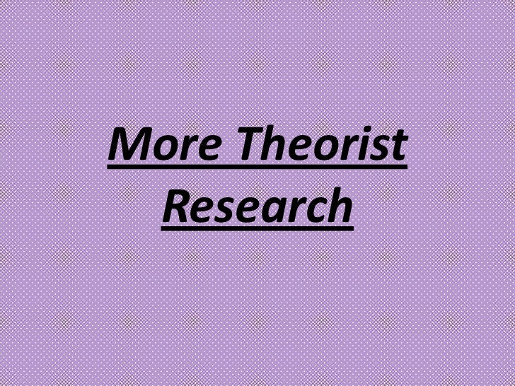 More Theorist Research<br />